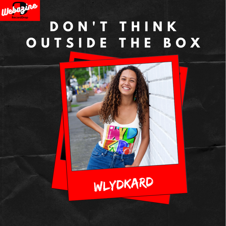 """Don't Think Outside The Box."" WYLDKARD LYFESTYLE"
